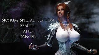 Skyrim SE - Beauty and Danger