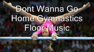 Dont Wanna Go Home: Gymnastics Floor Music