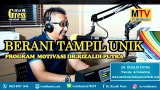 Dr. Rizaldi Putra, MBA - Talk Show (Berani Tampil Unik) - Motivator Indonesia Terbaik