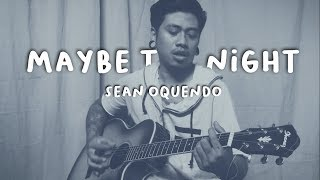 Maybe the Night - Ben&Ben   Exes Baggage OST (Sean Oquendo)