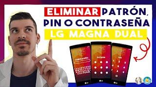 Quitar/Eliminar patrón, PIN o contraseña al LG Magna Dual (LG-H502Y).