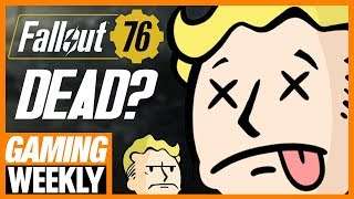 Everyone Hates Fallout 76? - Gaming Weekly