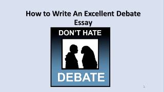 How To Write An Excellent Debate Essay 2020 | Essay Writing Guide