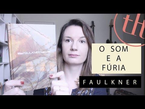 O Som e a Fu?ria (William Faulkner) | Tatiana Feltrin