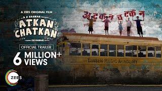 Atkan Chatkan - Official Trailer