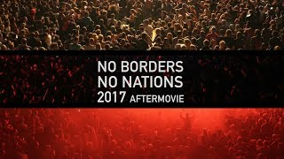 NO BORDERS NO NATIONS 2017 - OFFICIAL AFTERMOVIE