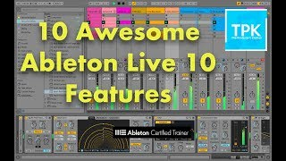 Ableton Live 10: 10 Awesome Ableton Live 10 Features