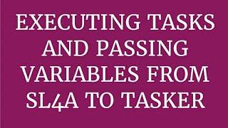Tasker Tasks & Variables from SL4A