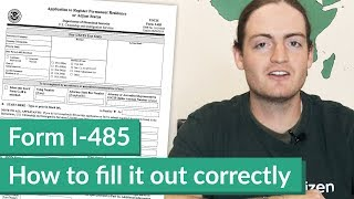 How to fill out the Form I-485 for an Adjustment of Status