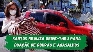 Santos realiza drive-thru para doação de roupas e agasalhos
