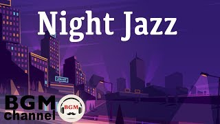 Night of Smooth Jazz - Relaxing Background Slow Jazz - Cafe Music Instrumental