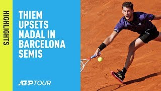 Highlights: Thiem Upsets Nadal In 2019 Barcelona Semi-finals
