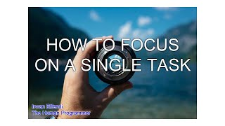 How to focus on a single task