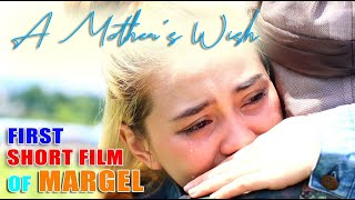 MARGEL FIRST SHORT FILM   A Mother's Wish   SY Talent Entertainment