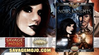 Game Geeks #282 Suzerain: Noir Knights for Savage Worlds by Savage Mojo