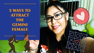 5 Ways to Attract the Gemini Female