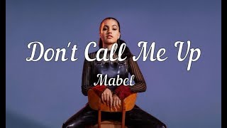 【Clean Lyrics】Mabel   Don't Call Me Up