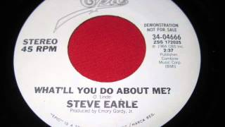 "Steve Earle ""What'll You Do About Me"""