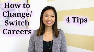 How To Change Careers   4 Tips To A Successful Career Change