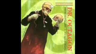 Dr Octagonecologyst - I Got To Tell You