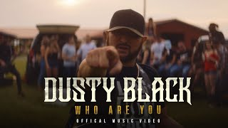 Dusty Black Who Are You