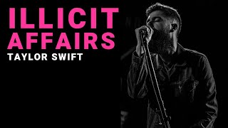 illicit affairs - Taylor Swift | Cover by Josh Rabenold