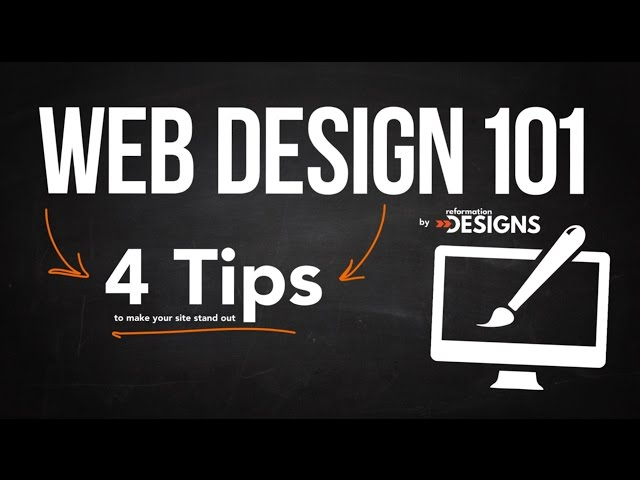 Web Design 101: 4 Tips to Make Your Site Stand Out