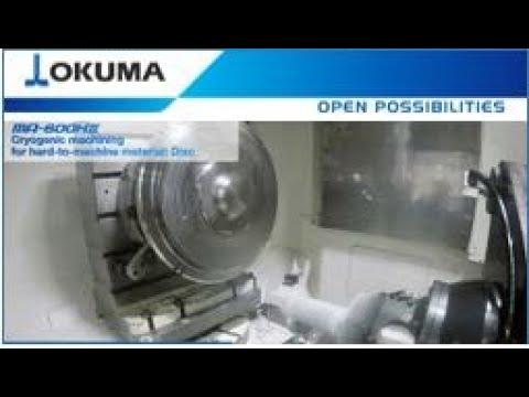 Okuma MA-600HII Cryogenic Machining