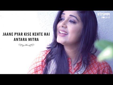 Jaane Pyar Kise Kehte Hai I Antara Mitra I Tagore for Everyone - Музыка для  Машины