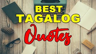 Best Tagalog Quotes (With Relaxing Music & Nature Video)