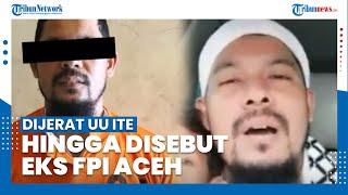 Fakta-fakta Penangkapan Provokator Mudik Lebaran, Dari Eks FPI Aceh hingga Dijerat UU ITE