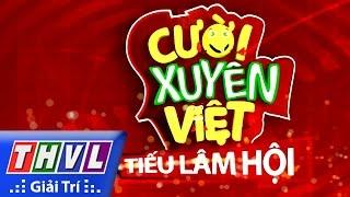 THVL  Cười Xuyên Việt  Tiếu Lâm Hội  Tập 7 Chủ đề Nhại Phim  Trailer