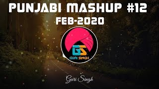 Punjabi Mashup #12 | February 2020 | New Latest Song | Lahoria Production | Guri Singh | 320 Kbps