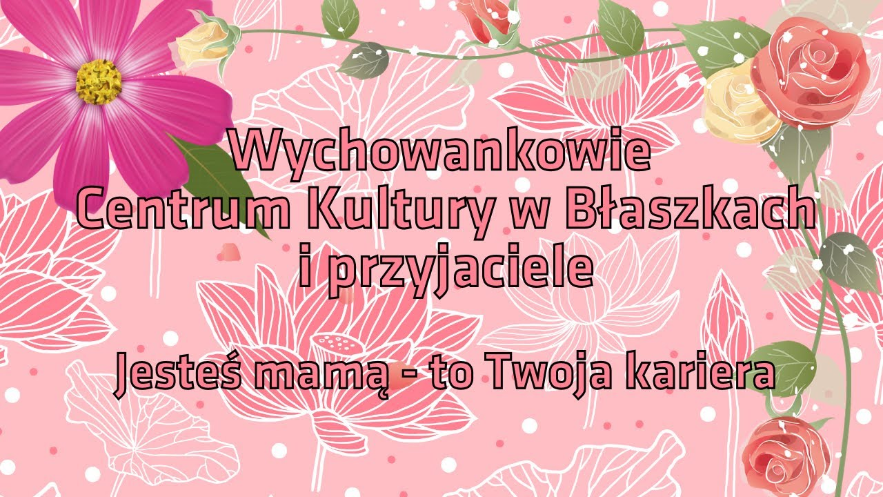Wychowankowie Centrum Kultury w Błaszkach i przyjaciele w utworze Jesteś mamą – to Twoja kariera!