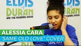 "Alessia Cara - ""Same Old Love"" Selena Gomez Cover/Acoustic   Elvis Duran Live"