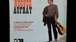 HUGUES AUFRAY - A Bientôt Nous Deux