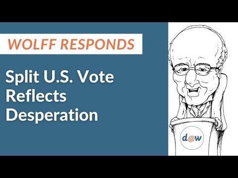 Wolff Responds: Split US Vote Reflects Desperation