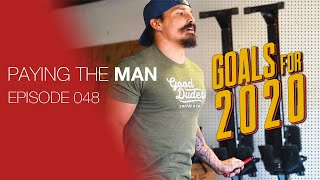 Goals for 2020 | Paying the Man Ep.048