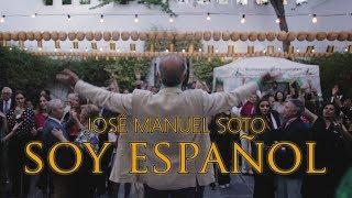 JOSÉ MANUEL SOTO   SOY ESPAÑOL (Vídeoclip Oficial)