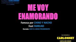 Me voy enamorando - Chino y Nacho feat Farrruko ( Karaoke)