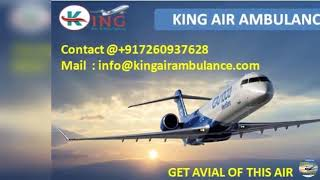 Pick up Best Emergency Air Ambulance Service in Jabalpur and Indore by King