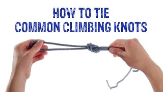 How-to Tie Common Climbing Knots - GME Supply