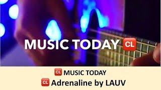 2018 🆑 Music Today 🎧 / Lauv - Adrenaline