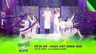 Liên khúc: Về Đi Em, Khúc Hát Sông Quê - Võ Hạ Trâm, Ali Hoàng Dương | Gala Nhạc Việt 10