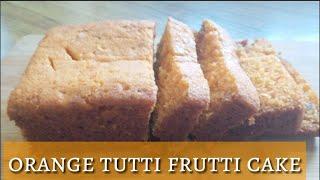 Orange  tutti frutti cake| eggless orange cake recipe| without oven recipe