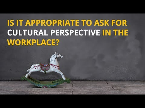Asking for cultural perspective in the workplace