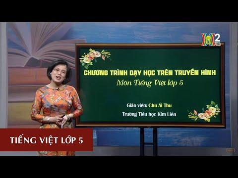 MÔN TIẾNG VIỆT - LỚP 5 | LTVC: NỐI CÁC VẾ CÂU GHÉP BẰNG QUAN HỆ TỪ | 20H30 NGÀY 22.04.2020 | HANOITV