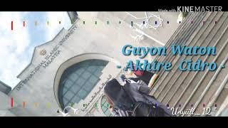Guyon Waton - Akhire Cidro ( Lirik )