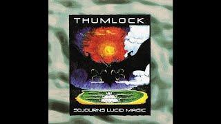 """THUMLOCK """"Sojourns Lucid Magic"""" (Full Album)"""