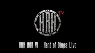 HRH TV – Hand Of Dimes Live @ HRH AOR VI 2018